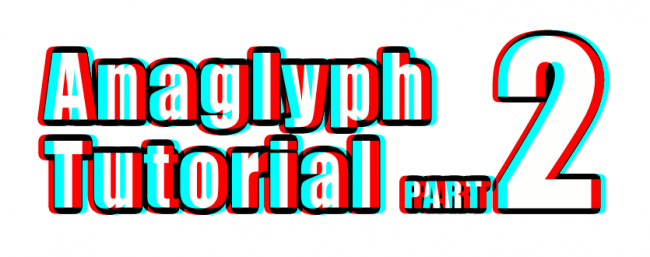 Anaglyph-Tutorial-Part-2