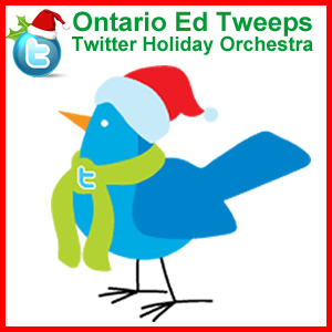 Ontario Ed Tweeps Twitter Holiday Orchestra